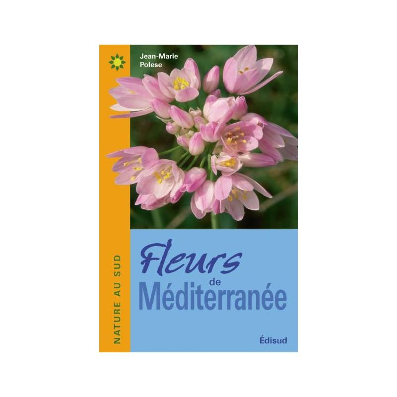 FLEURS DE MEDITERRANEE de Provence