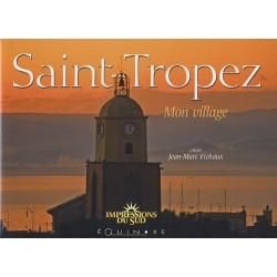 SAINT-TROPEZ MON VILLAGE...