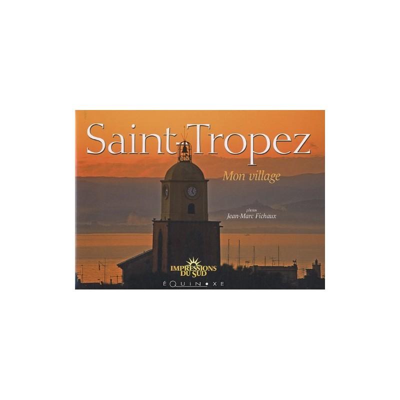 SAINT-TROPEZ MON VILLAGE de Provence